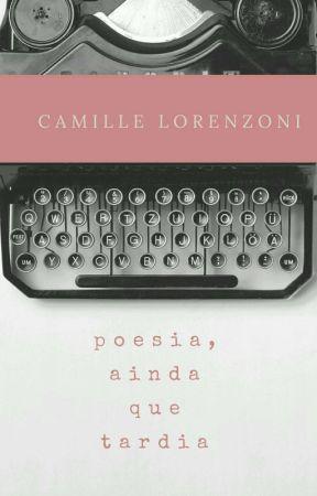 poesia, ainda que tardia by camillelorenzoni