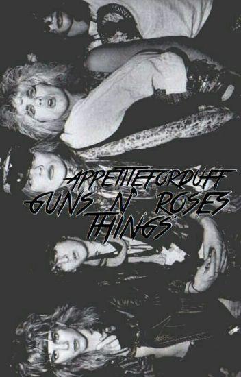 guns n' roses; Things.