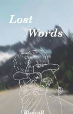 Lost Words (L.S.) by BizocaB