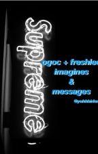 ogoc + freshlee imagines & texts (discontinued) by yuhhbirlem