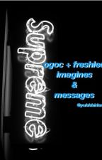 → OGOC + Freshlee Texts + Imagines ← by dopejolinsky