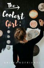 The Coolest Girl  by ariska_nofrianti