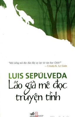 Lão Già Mê Đọc Truyện Tình - Luis Sepúlveda