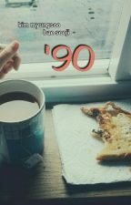 '90 by madinadandelion