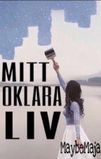 Mitt Oklara Liv by MaybeMaja