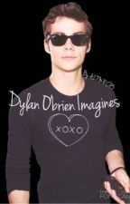 Dylan O'brien Imagines by A2TMRCP3