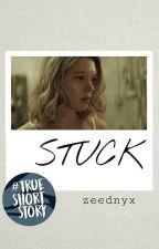 STUCK by zeednyx