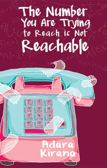 The Number You Are Trying to Reach is Not Reachable
