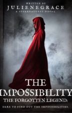 IMPOSSIBILITY: A Supernatural Novel by JulieneGrace