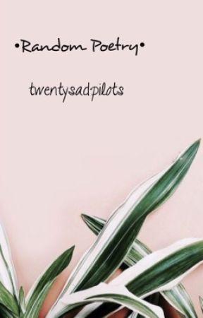 •Random Poetry• by twentysadpilots
