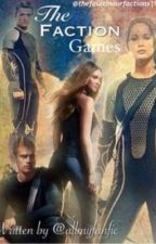 The Faction Games by allmyfanfic