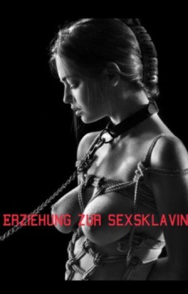 Erziehung zur Sexsklavin
