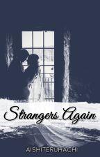 Strangers Again. by aishiteruhachi