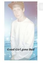 Good Girl Gone Bad (( Blake Gray Story )) by kinleyleannn