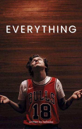 Everything.