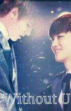 Without You by KrisHo_100_World