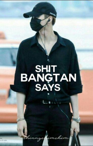 Shit Bangtan says