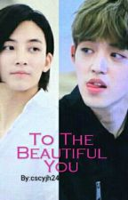 To The Beautiful You by cscyjh