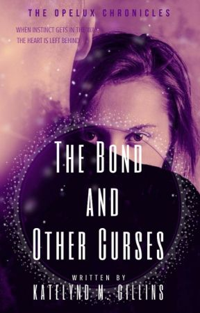 The Bond and Other Curses    Book Two by kmrgillins