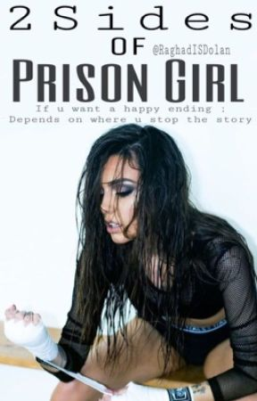2 Sides ; Of Prison girl by RaghadTheWriter
