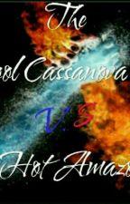 The Cool Cassanova VS. Hot Amazona #Wattys2016 by Han_Arcane
