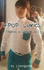 KPOP Lyrics: Tagalog Misheard Ver. by jjeonganda