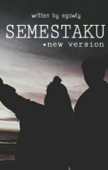 SEMESTAKU • New Version