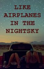 Like Airplanes in the Nightsky by Allysson0206