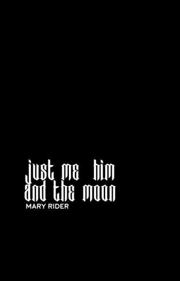 Just Me, Him & The Moon || ziam.zustin