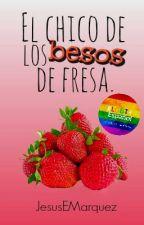 El chico de los besos de fresa by JesusEMarquez