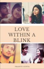 Love within a BLINK..(Completed)✓ by natureloverr_95