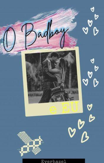 O Rebelde e a Nerd!! - 3º Livro da série Badboy