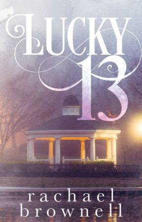 Lucky 13 by AuthorRachaelBrownel