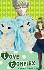 Love Complex (A Kuroko no Basuke Fanfiction)- ON HOLD [UNDER MAJOR EDITING] by ynnabanana25