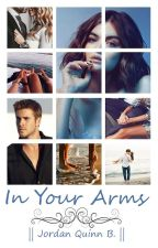 In Your Arms ➵ Ongoing by Musical_Midnight