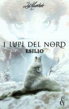 I Lupi del Nord - Esilio (#Wattys2016) by LaMantide