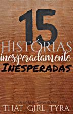 15 Histórias Inesperadamente Inesperadas by that_girl_tyra