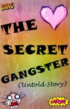 The Secret Gangsters by theempresss
