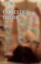 FRASES DE DOLOR by annabarrera69