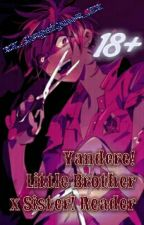 Yandere! Little Brother x Sister! Reader ^_^ (18+) by RadNeighbor