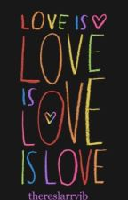 Love Is Love by thereslarryjb