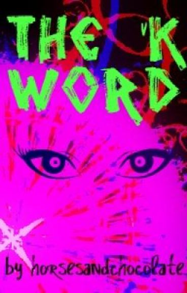 The 'K' Word