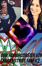 Our Rollercoaster Love(Harry Styles Fanfic) by gabrielleruthless
