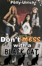 Don't mess with a Black Cat (Metallica, JAMESON/KLARS) by polly-ulrich