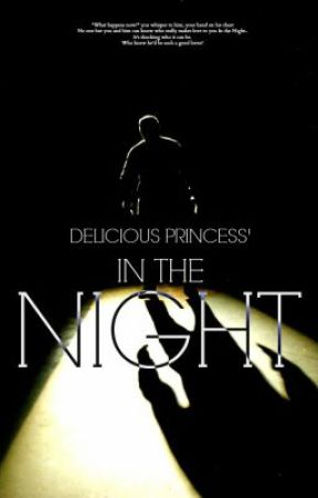 In the Night by DeliciousPrincess