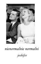 Nienormalnie normalni | Joshifer by queengmzx