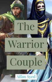 A Story Of Warrior Couple by AffanSyed