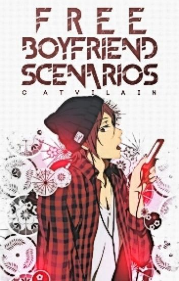 boyfriend scenarios » free