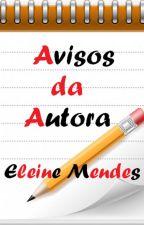 Avisos da Autora by eleinemendes