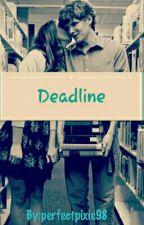 Deadline by perfectpixie98